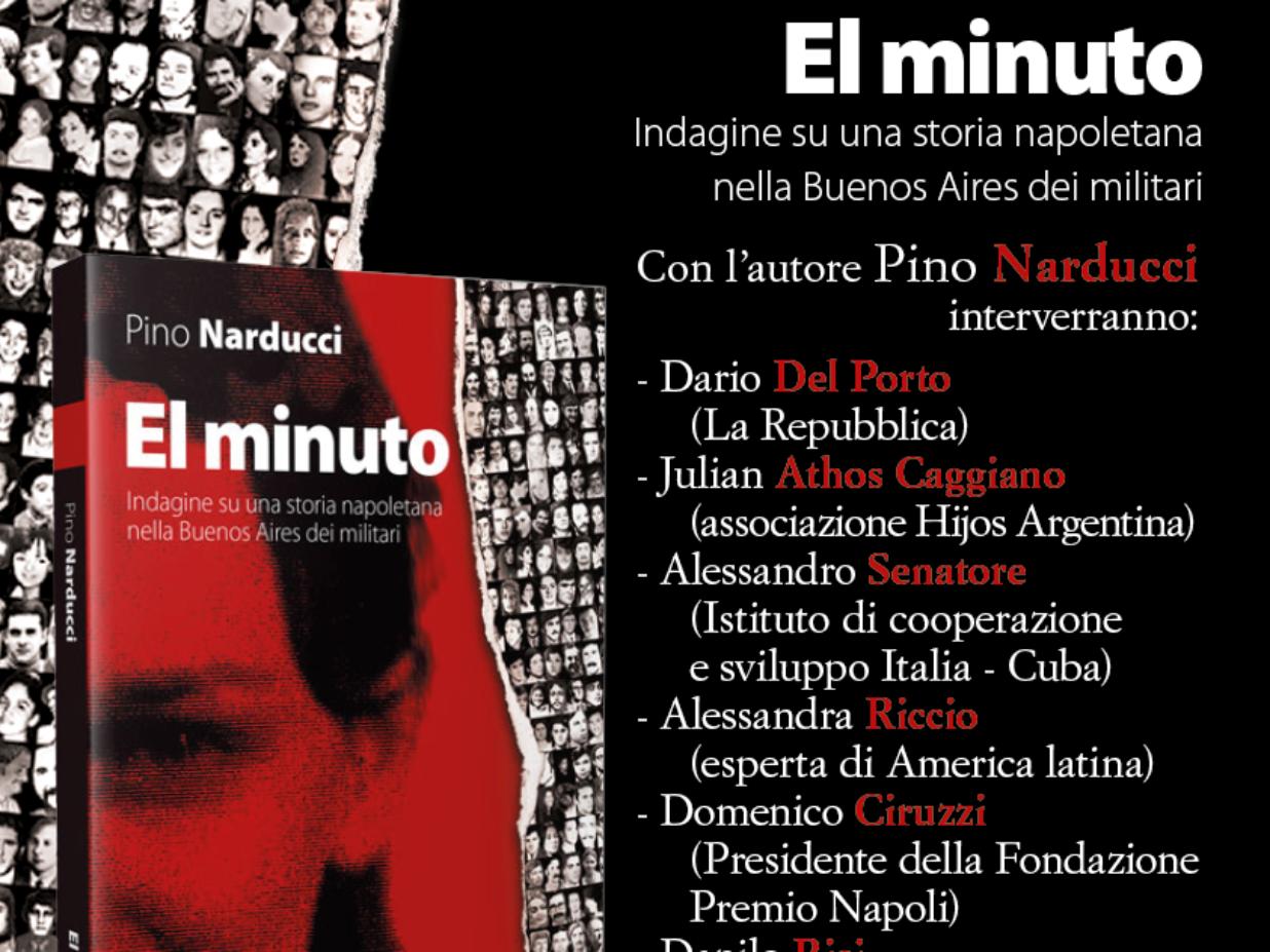 El minuto Indagine su una storia napoletana nella Buenos Aires dei militari – Lunedì 8 maggio Ore 18, Palazzo Reale piazza del Plebiscito